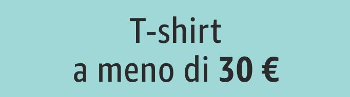 T-Shirt a meno di 30€