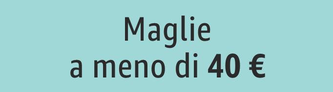 Maglie a meno di 40 €