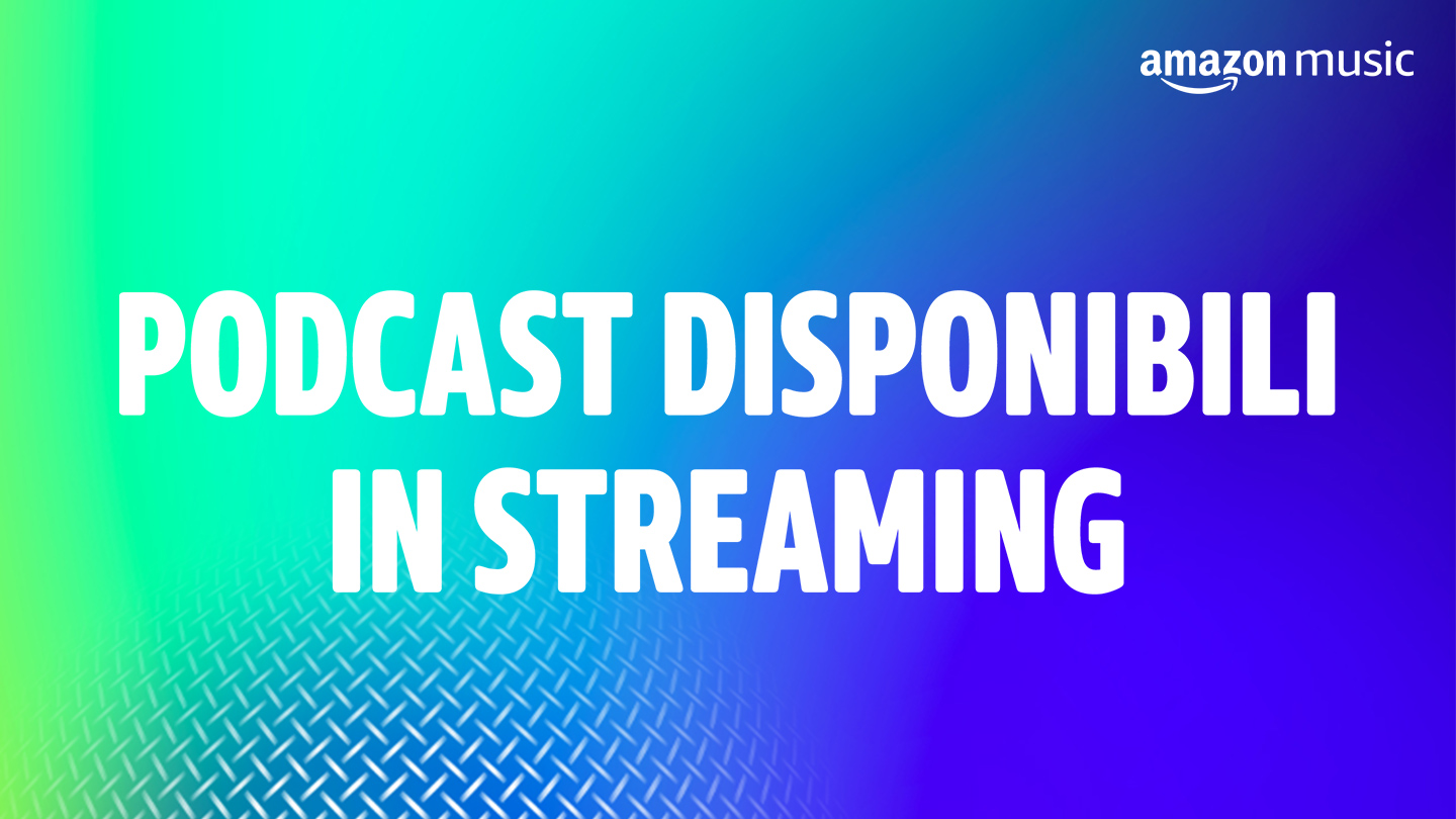 Podcast Disponibili in Streaming