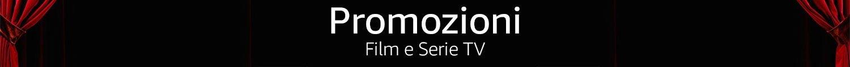 Film e Serie TV: scopri le promozioni