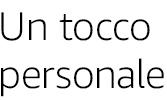 Un tocco personale