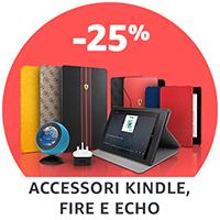 25% di sconto sugli accessori per dispositivi Kindle, Fire e Echo