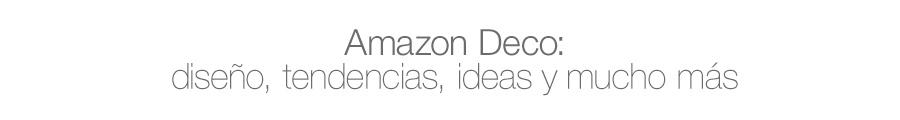 Amazon Deco: diseño, tendencias, ideas y mucho más
