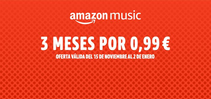 Amazon Music Unlimited. 3 meses por 0,99€. por tiempo limitado