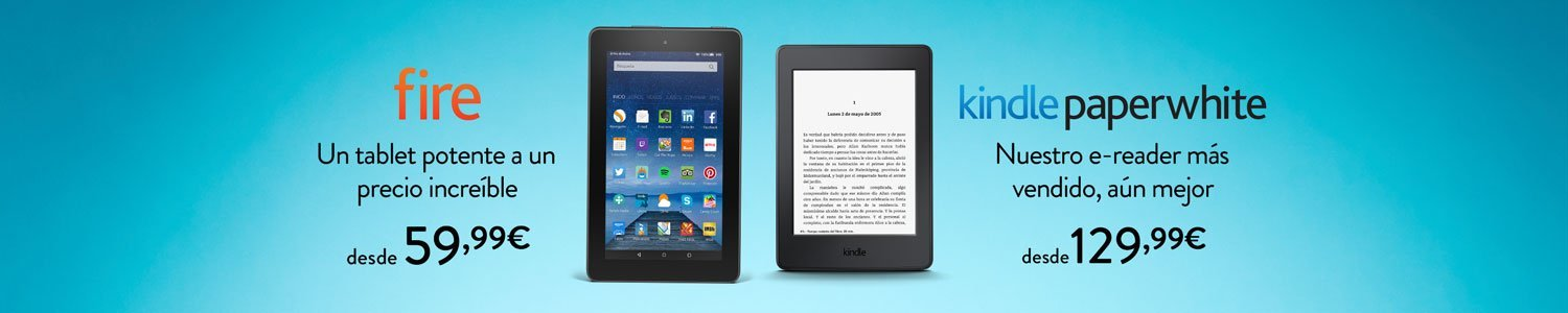 Tablet Fire y Kindle Paperwhite