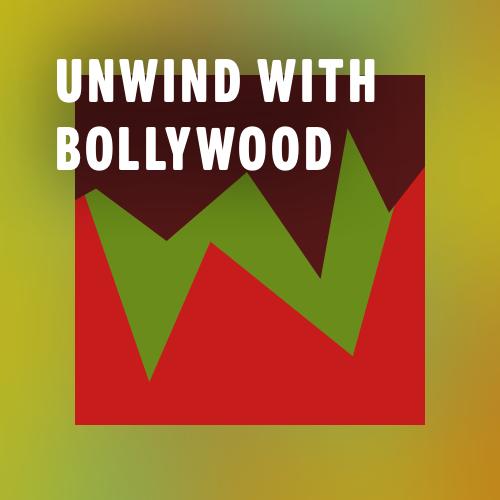 Unwind with Bollywood