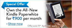 Buy the All-New Kindle Paperwhite for Rs.900 per month.