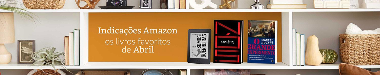 Indicações Amazon: Abril