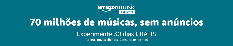 Amazon Music Unlimited: 30 dias GRÁTIS