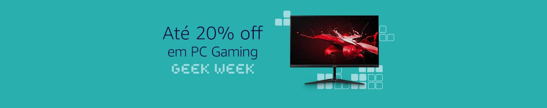 Geek Week | Até 20% off em PC Gaming