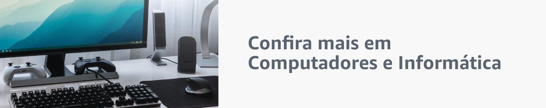 Veja mais produtos em Computadores e Informática