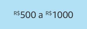 R$500 a R$1000