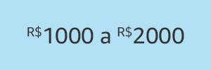 R$1000 a R$2000