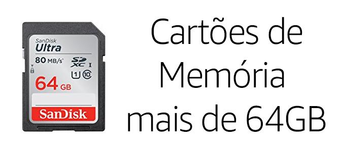 Cartões de Memória a partir de 64GB