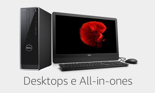Desktops e All-in-ones