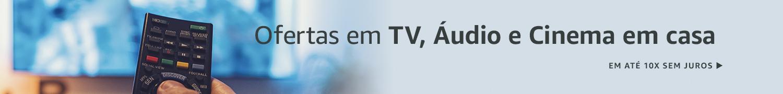 Ofertas em TV, Áudio e Cinema em Casa