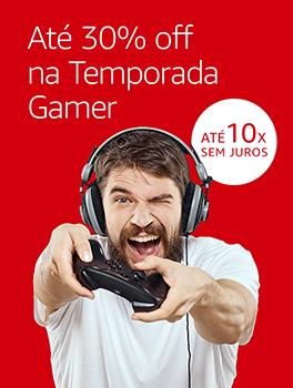 Temporada Gamer - até 30% off para você jogar muito