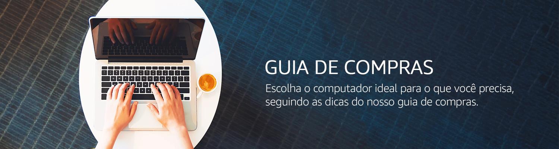 Guia de Compras - Escolha o computador ideal