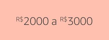 R$2000 a R$3000