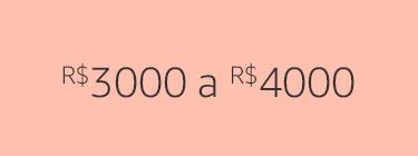 R#3000 a R$4000