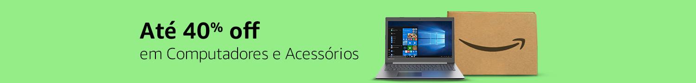 Amazon Day | Computadores e Acessórios até 40% off