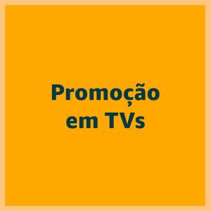 Promoção em TV's