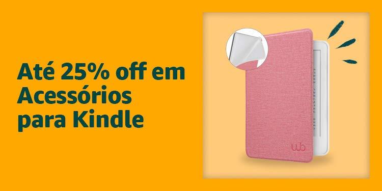 Até 25% off em Acessórios para Kindle