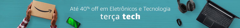Terça Tech Mega Oferta | Eletrônicos até 40% Off