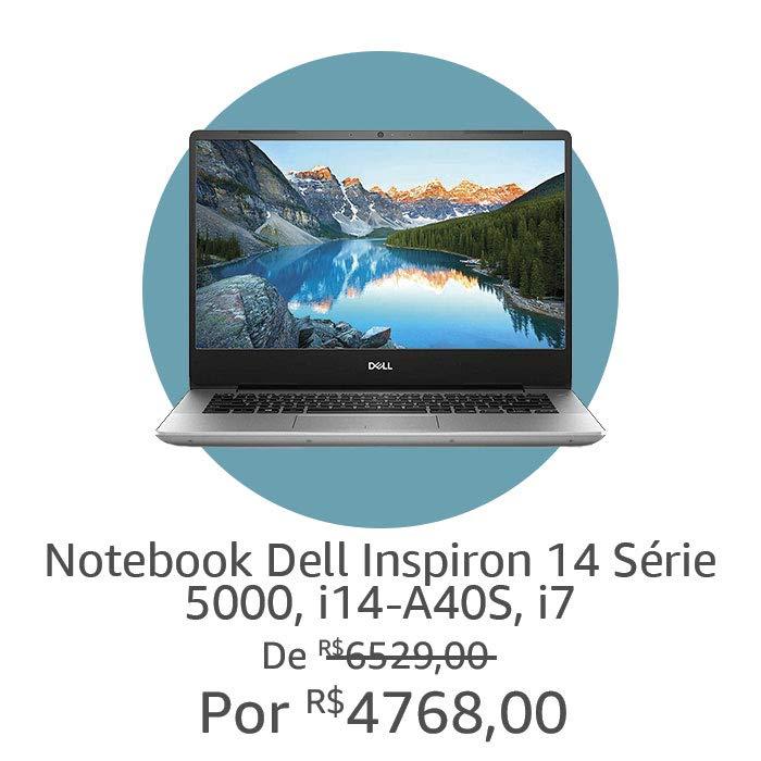Notebook Dell Inspiron, i7 | Por R$ 4768,00