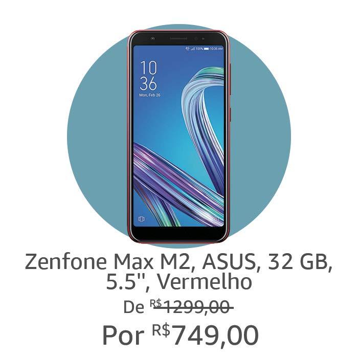 Zenfone Max M2 | Por R$749,00