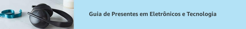 Guia de Presentes em Eletrônicos e Tecnologia