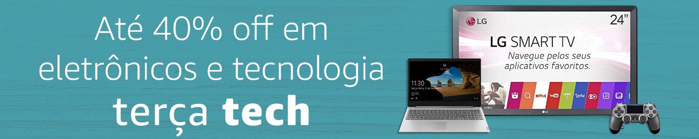 Terça Tech | Eletrônicos até 40% off