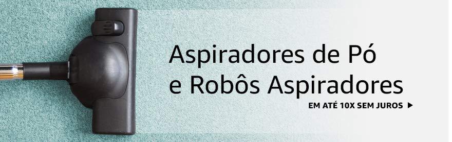 Aspiradores de Pó e Robôs Aspiradores