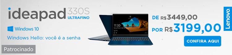 Ideapad 330S Ultrafino. Windows Hello: você é a senha. De: R$3449,00 Por: R$3199,00