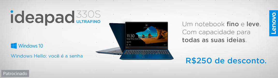 Ideapad 330S Ultrafino. Um notebook fino e leve. Com capacidade para todas as suas ideias. Até R$250 de desconto.