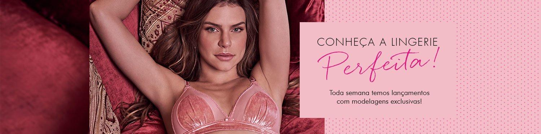 Conheça a lingerie perfeita! Toda semana temos lançamentos com modelagens exclusivas