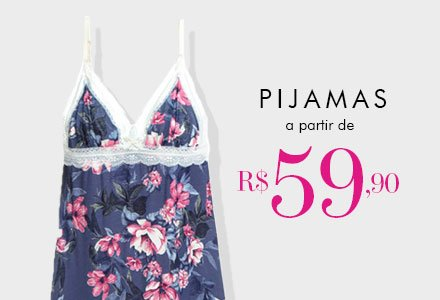 Pijamas a partir de R$ 59,90