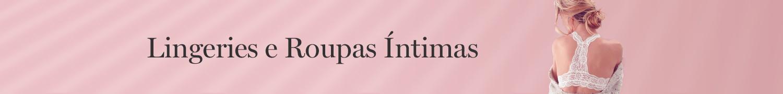Lingerie e Roupas íntimas