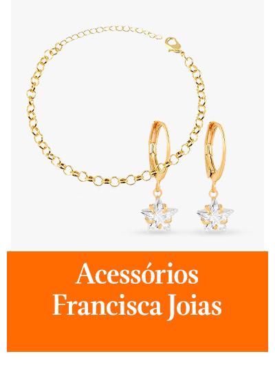 Acessórios Francisca Joias