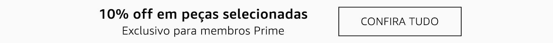 10% off em peças selecionadas para membros Prime - Confira tudo