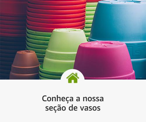 Conheça a nossa seção de vasos