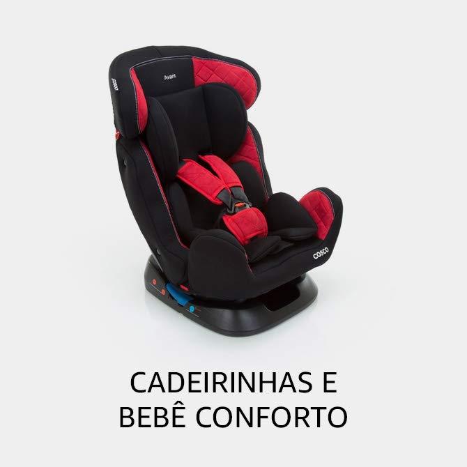 Cadeirinhas e Bebê Conforto