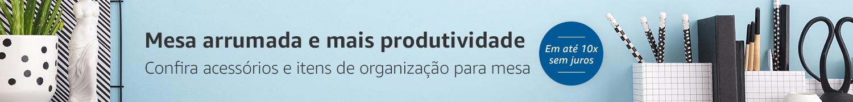 Mesa arrumada e mais produtividade