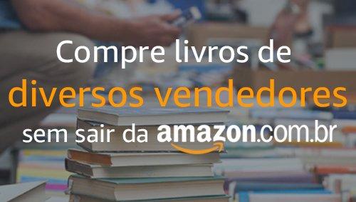 Compre livros de diversos vendedores sem sair da Amazon.com.br
