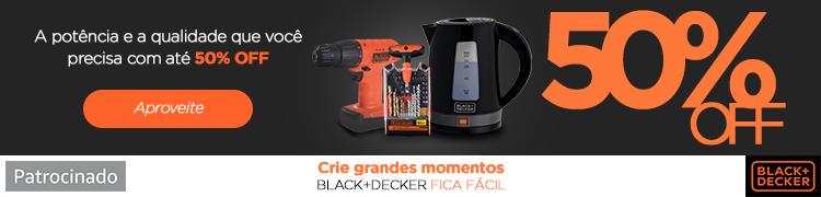 Aproveite e equipe sua casa com produtos Black+Decker até 50% off.
