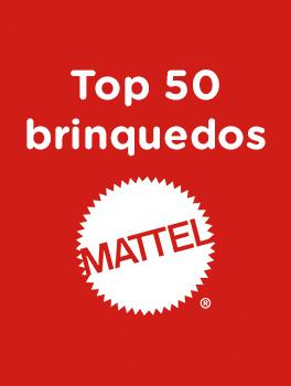 Top 50 Brinquedos Mattel