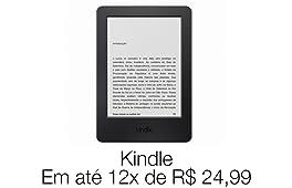 Novo Kindle por R$ 299 ou 12x de R$ 24,99