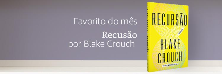 Favorito do mês: Recursão por Blake Crouch