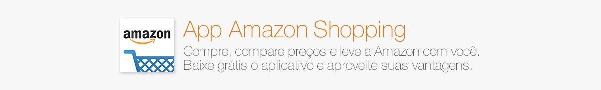 App Amazon Shopping - Compre, compare preços e leve a Amazon com você. Baixe grátis o aplicativo e aproveite suas vantagens.