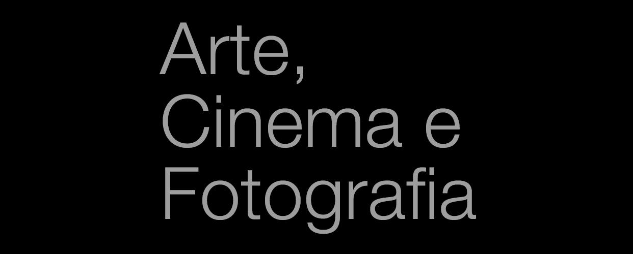 Arte, Cinema e Fotografia
